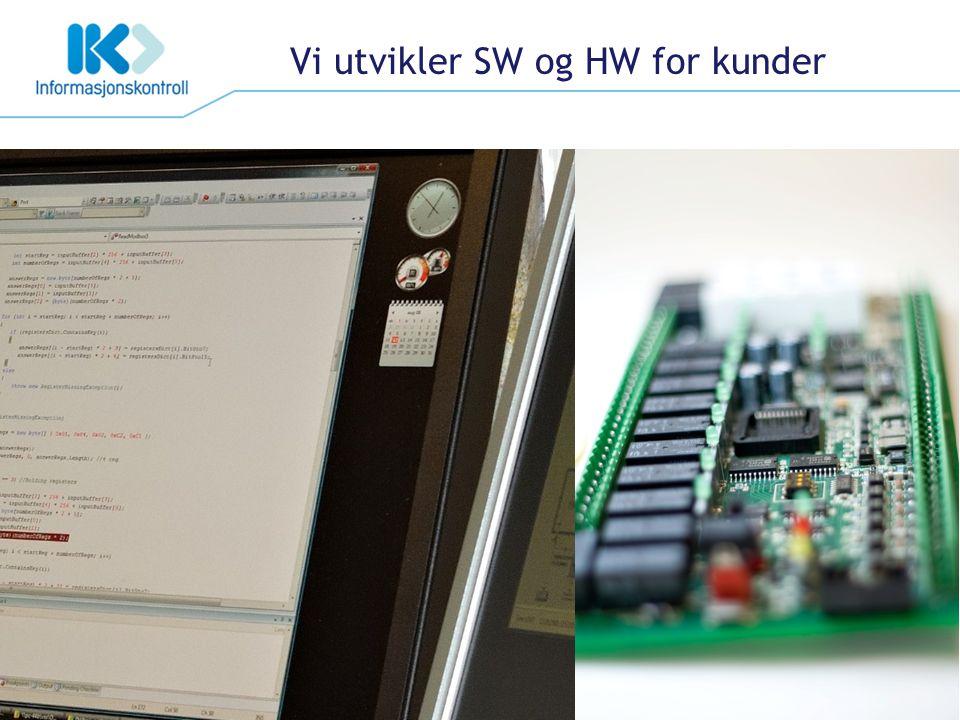 Vi utvikler SW og HW for kunder