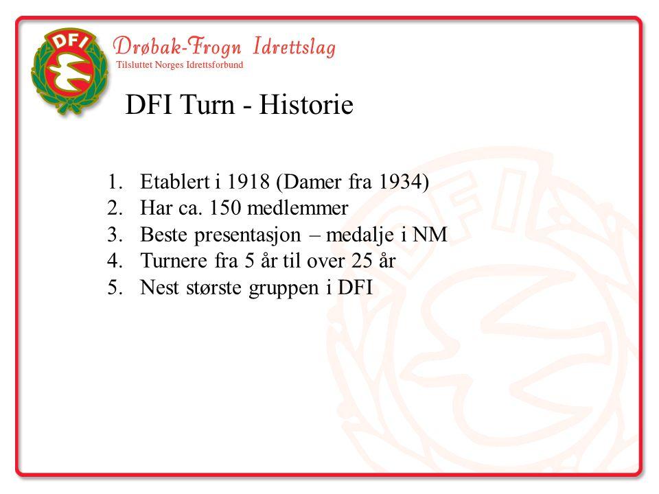 DFI Turn - Historie 1.Etablert i 1918 (Damer fra 1934) 2.Har ca. 150 medlemmer 3.Beste presentasjon – medalje i NM 4.Turnere fra 5 år til over 25 år 5