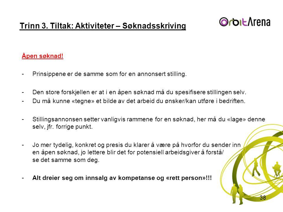 Trinn 3.Tiltak: Aktiviteter – Søknadsskriving Åpen søknad.