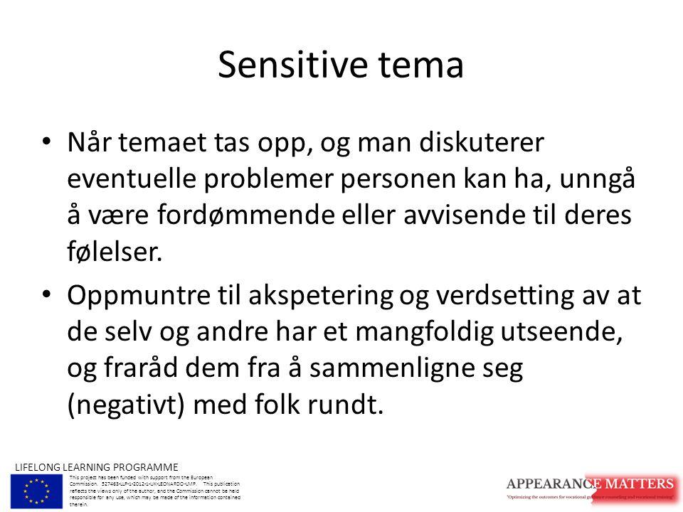 Sensitive tema Når temaet tas opp, og man diskuterer eventuelle problemer personen kan ha, unngå å være fordømmende eller avvisende til deres følelser.