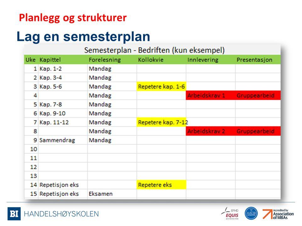 Lag en semesterplan Planlegg og strukturer