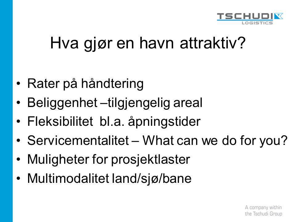 Hva gjør en havn attraktiv. Rater på håndtering Beliggenhet –tilgjengelig areal Fleksibilitet bl.a.