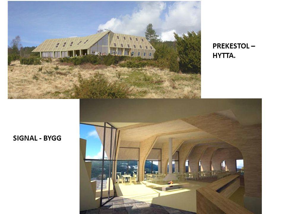 PREKESTOL – HYTTA. SIGNAL - BYGG