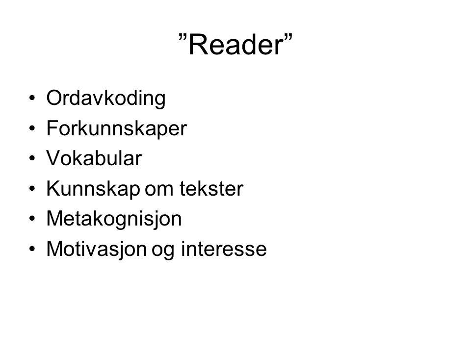 """""""Reader"""" Ordavkoding Forkunnskaper Vokabular Kunnskap om tekster Metakognisjon Motivasjon og interesse"""