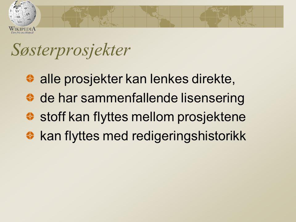 Søsterprosjekter alle prosjekter kan lenkes direkte, de har sammenfallende lisensering stoff kan flyttes mellom prosjektene kan flyttes med redigeringshistorikk