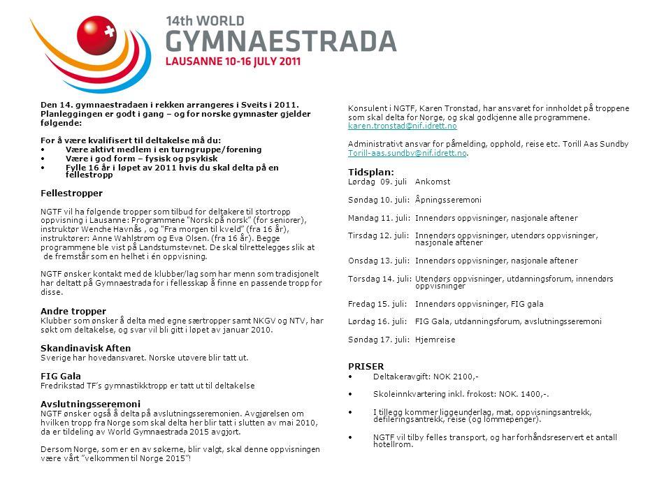 Den 14. gymnaestradaen i rekken arrangeres i Sveits i 2011.