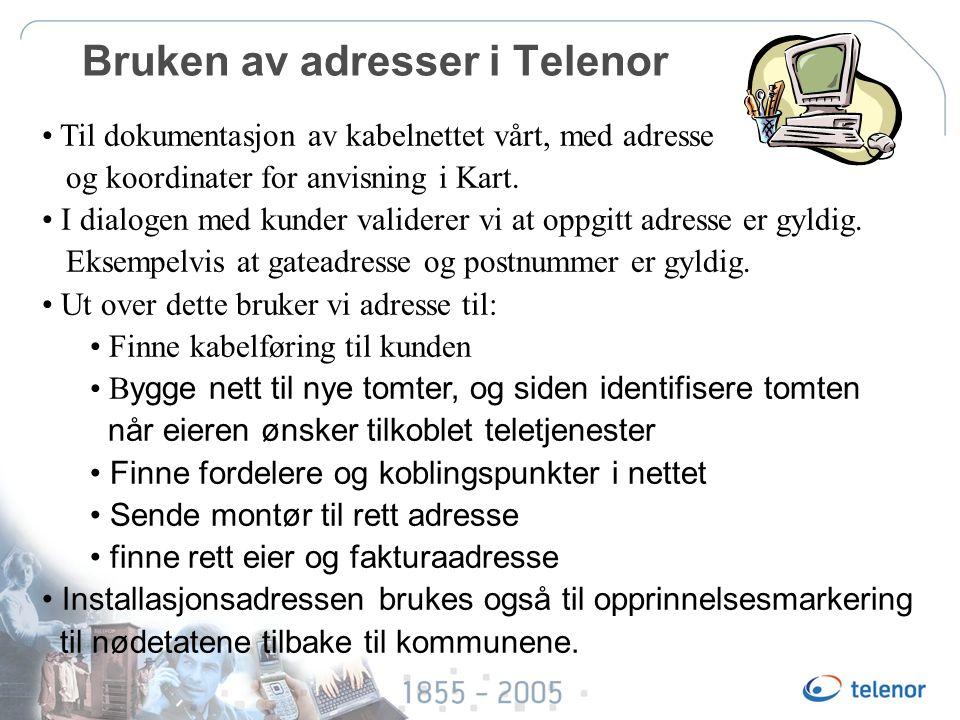 Bruken av adresser i Telenor Til dokumentasjon av kabelnettet vårt, med adresse og koordinater for anvisning i Kart.
