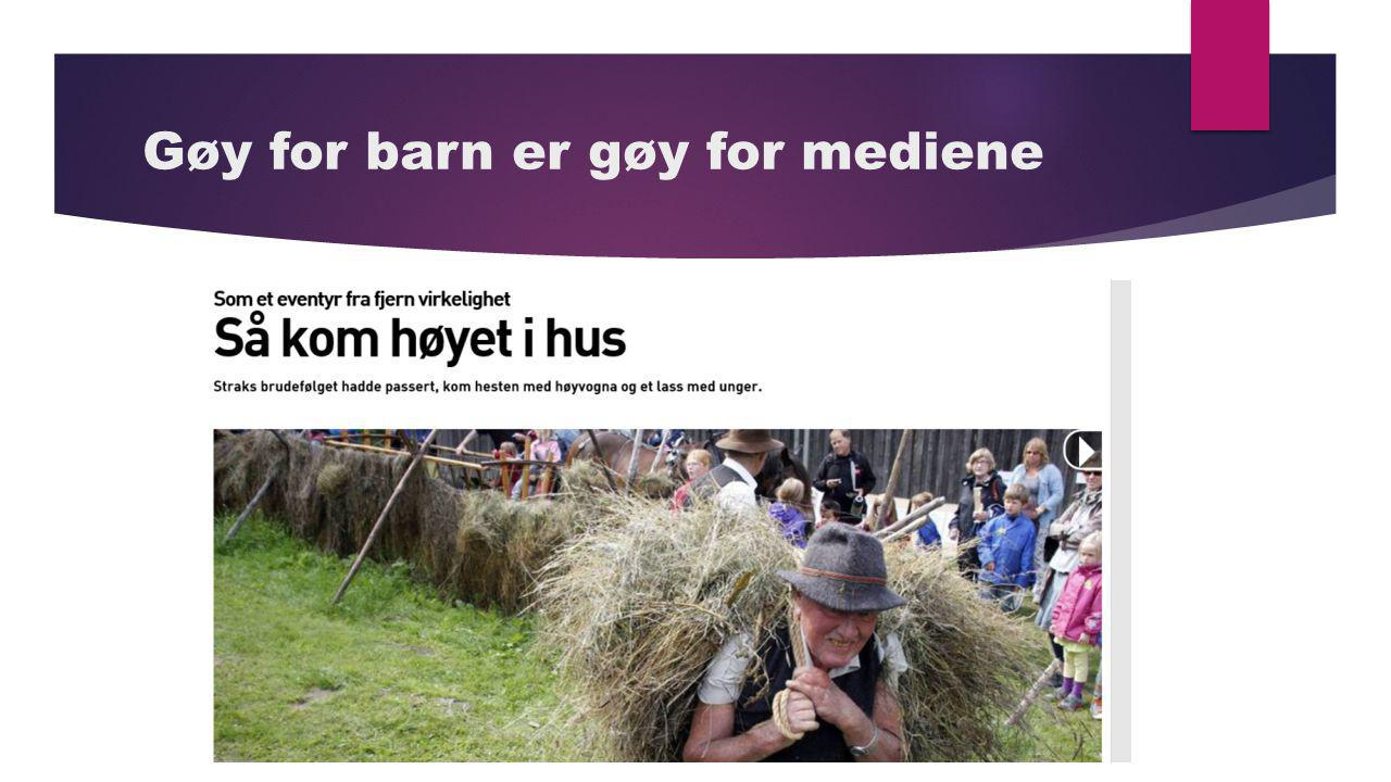 Gøy for barn er gøy for mediene