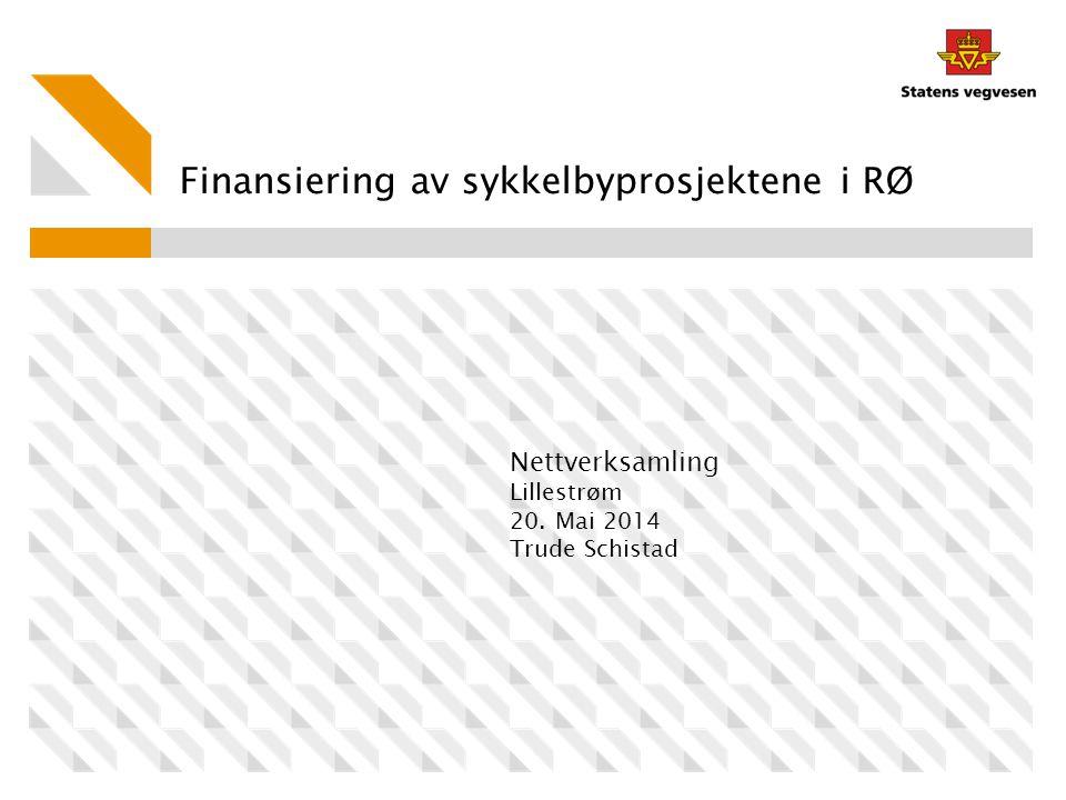 Finansiering av sykkelbyprosjektene i RØ Nettverksamling Lillestrøm 20. Mai 2014 Trude Schistad