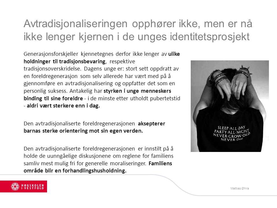 Avtradisjonaliseringen opphører ikke, men er nå ikke lenger kjernen i de unges identitetsprosjekt Generasjonsforskjeller kjennetegnes derfor ikke leng