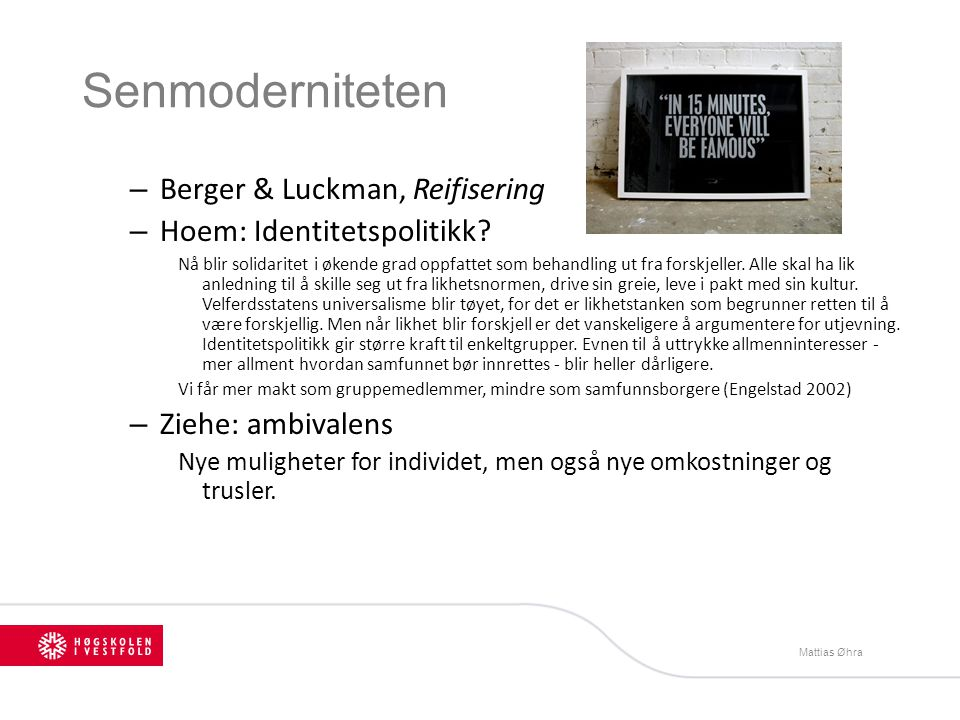 Senmoderniteten – Berger & Luckman, Reifisering – Hoem: Identitetspolitikk? Nå blir solidaritet i økende grad oppfattet som behandling ut fra forskjel
