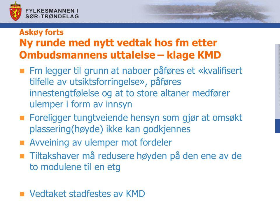 Askøy forts Ny runde med nytt vedtak hos fm etter Ombudsmannens uttalelse – klage KMD Fm legger til grunn at naboer påføres et «kvalifisert tilfelle a