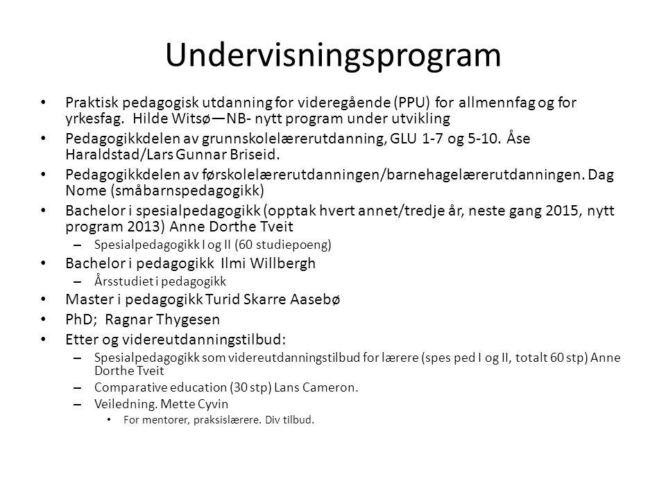 Undervisningsprogram Praktisk pedagogisk utdanning for videregående (PPU) for allmennfag og for yrkesfag. Hilde Witsø—NB- nytt program under utvikling