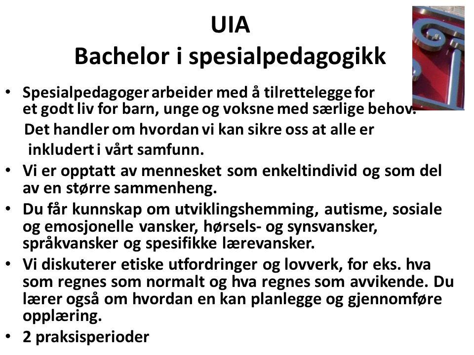 UIA Bachelor i spesialpedagogikk Spesialpedagoger arbeider med å tilrettelegge for et godt liv for barn, unge og voksne med særlige behov. Det handler