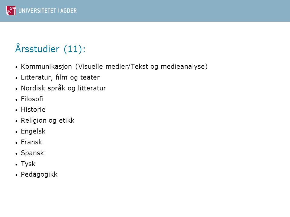 Årsstudier (11): Kommunikasjon (Visuelle medier/Tekst og medieanalyse) Litteratur, film og teater Nordisk språk og litteratur Filosofi Historie Religi