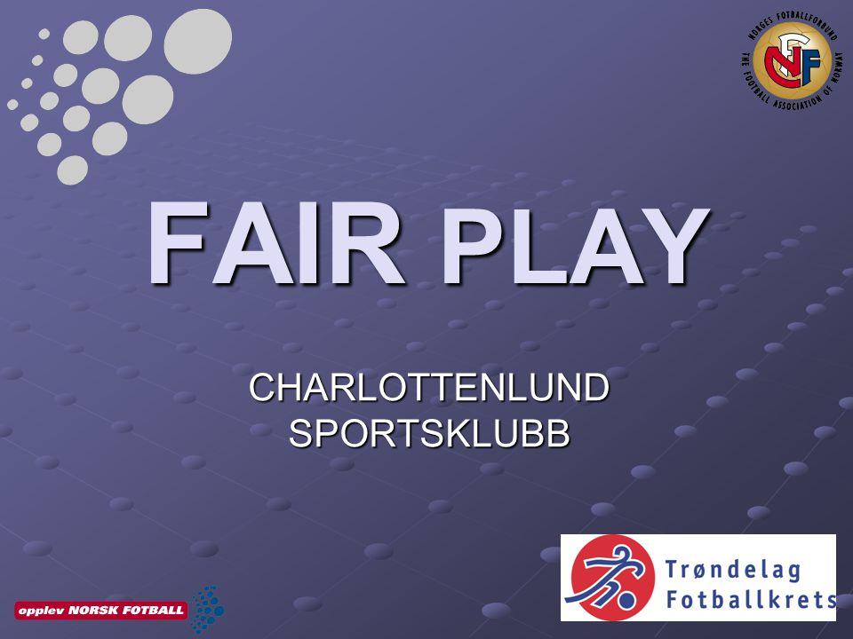 FAIR PLAY – HVA ER DET.Fair play dreier seg om mer enn å unngå gule og røde kort.