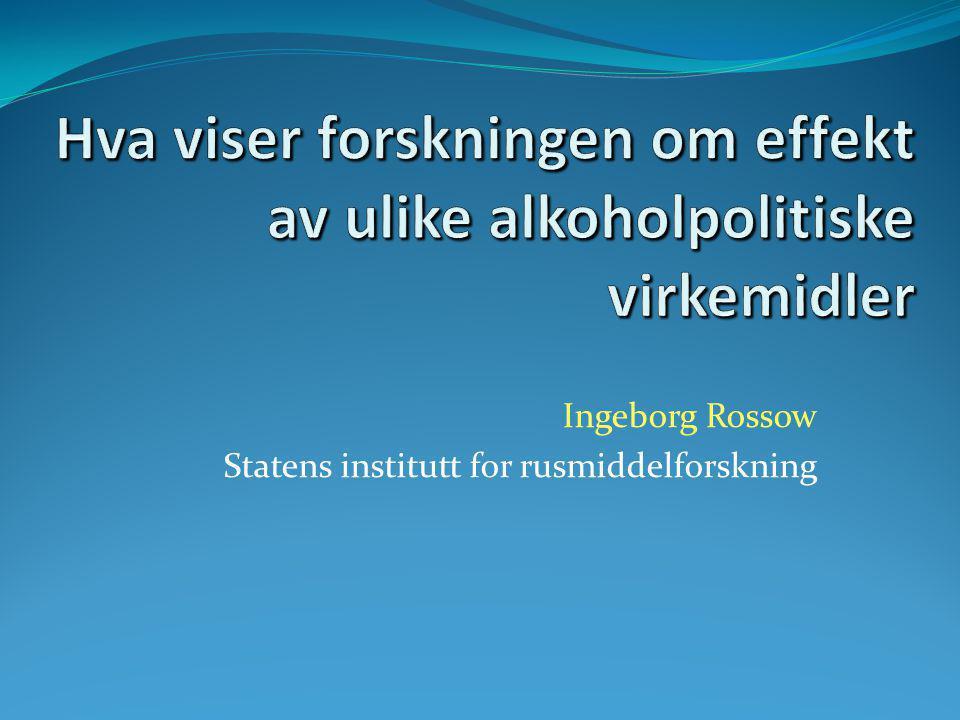 Ingeborg Rossow Statens institutt for rusmiddelforskning
