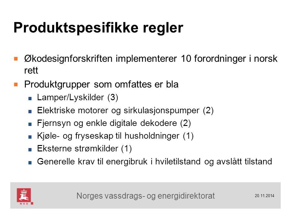 Norges vassdrags- og energidirektorat Produktspesifikke regler ■ Økodesignforskriften implementerer 10 forordninger i norsk rett ■ Produktgrupper som omfattes er bla ■ Lamper/Lyskilder (3) ■ Elektriske motorer og sirkulasjonspumper (2) ■ Fjernsyn og enkle digitale dekodere (2) ■ Kjøle- og fryseskap til husholdninger (1) ■ Eksterne strømkilder (1) ■ Generelle krav til energibruk i hviletilstand og avslått tilstand 20.11.2014