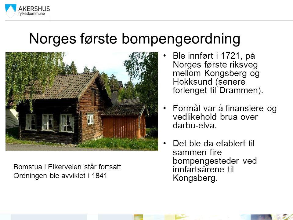 Norges første bompengeordning Ble innført i 1721, på Norges første riksveg mellom Kongsberg og Hokksund (senere forlenget til Drammen).