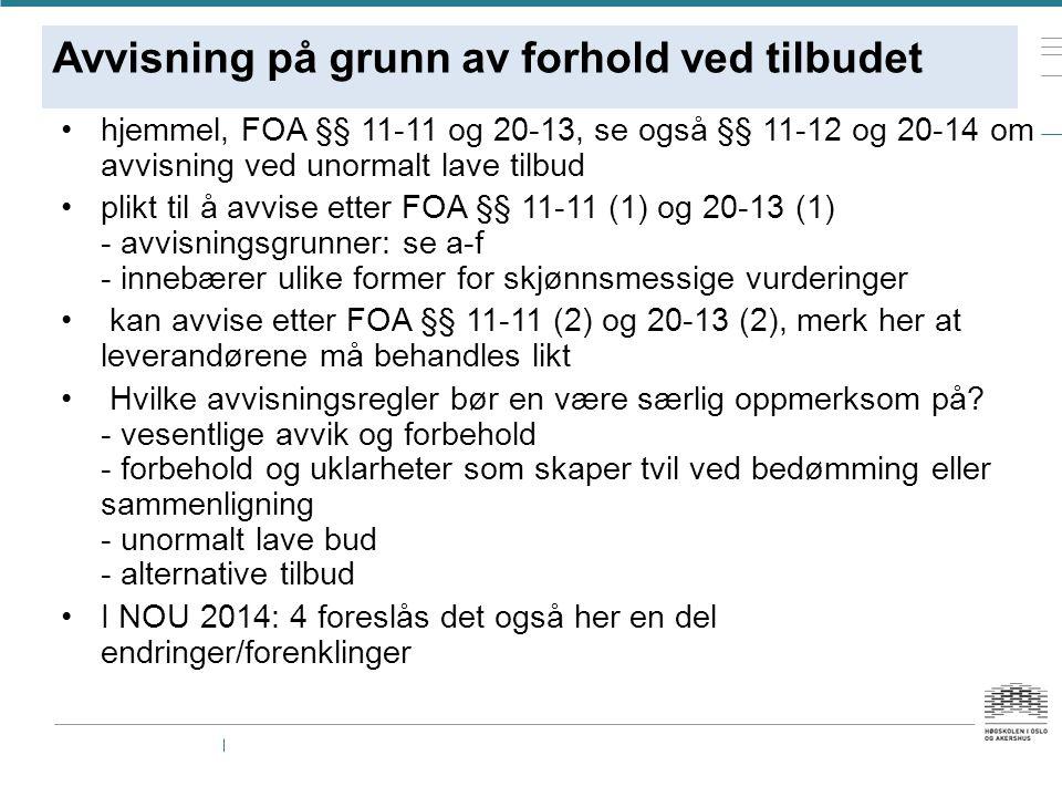 Avvisning på grunn av forhold ved tilbudet hjemmel, FOA §§ 11-11 og 20-13, se også §§ 11-12 og 20-14 om avvisning ved unormalt lave tilbud plikt til å