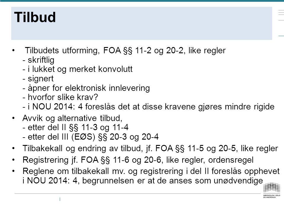 Tilbud Tilbudets utforming, FOA §§ 11-2 og 20-2, like regler - skriftlig - i lukket og merket konvolutt - signert - åpner for elektronisk innlevering
