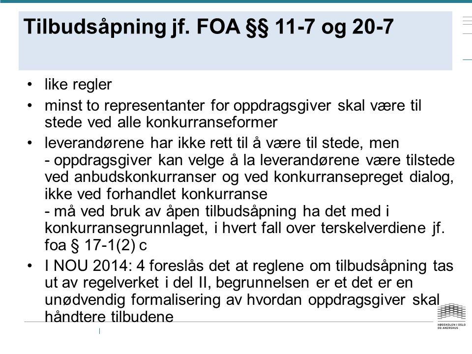 Tilbudsåpning jf. FOA §§ 11-7 og 20-7 like regler minst to representanter for oppdragsgiver skal være til stede ved alle konkurranseformer leverandøre