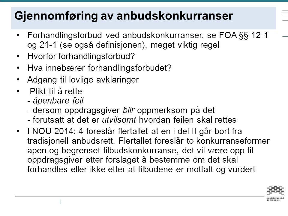 Gjennomføring av anbudskonkurranser Forhandlingsforbud ved anbudskonkurranser, se FOA §§ 12-1 og 21-1 (se også definisjonen), meget viktig regel Hvorfor forhandlingsforbud.