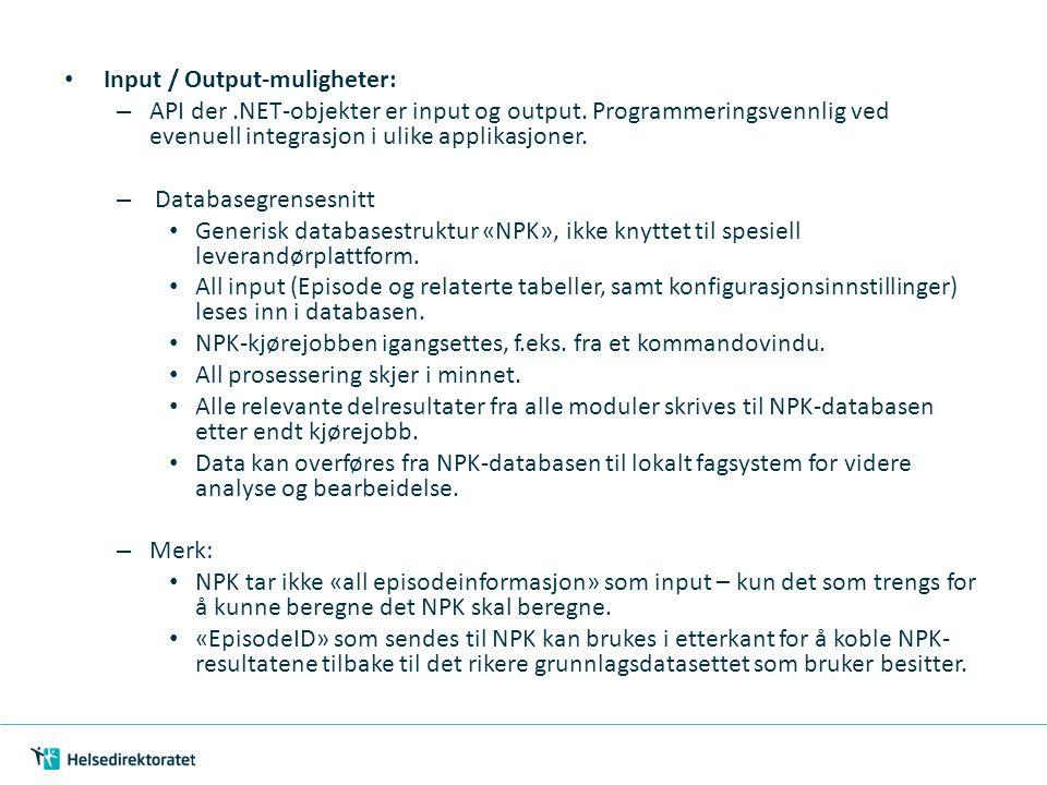 Input / Output-muligheter: – API der.NET-objekter er input og output. Programmeringsvennlig ved evenuell integrasjon i ulike applikasjoner. – Database
