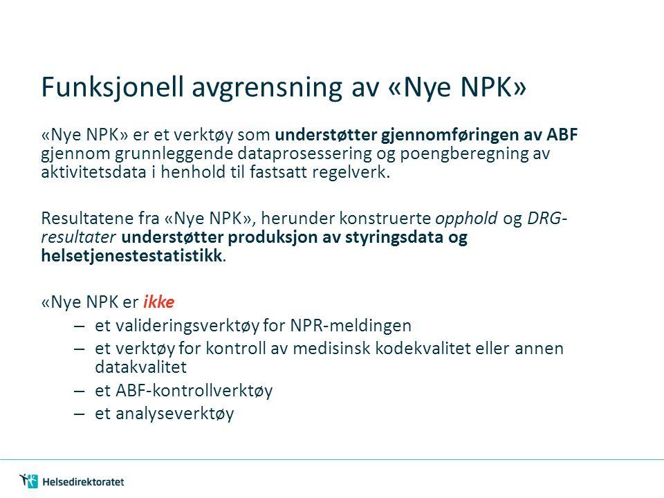 Funksjonell avgrensning av «Nye NPK» «Nye NPK» er et verktøy som understøtter gjennomføringen av ABF gjennom grunnleggende dataprosessering og poengbe