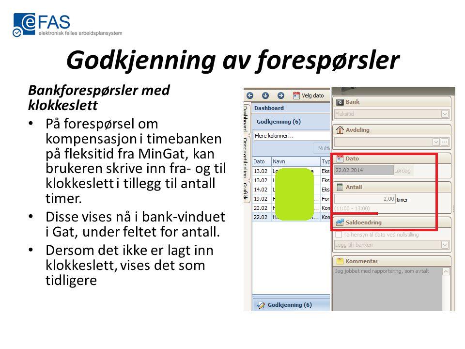 Godkjenning av forespørsler Bankforespørsler med klokkeslett På forespørsel om kompensasjon i timebanken på fleksitid fra MinGat, kan brukeren skrive