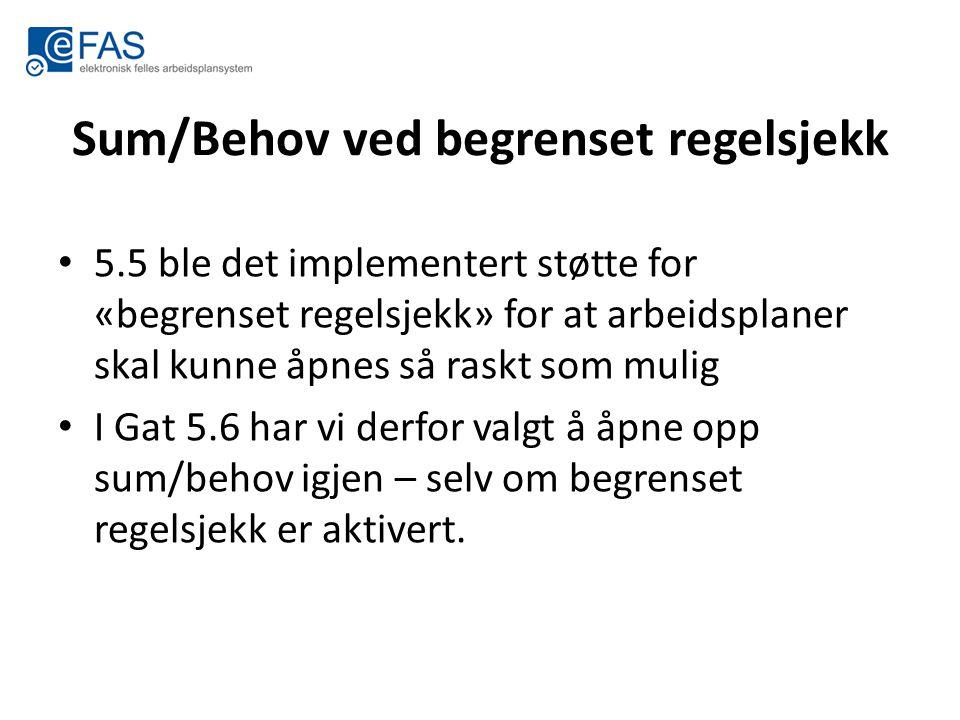 Sum/Behov ved begrenset regelsjekk 5.5 ble det implementert støtte for «begrenset regelsjekk» for at arbeidsplaner skal kunne åpnes så raskt som mulig