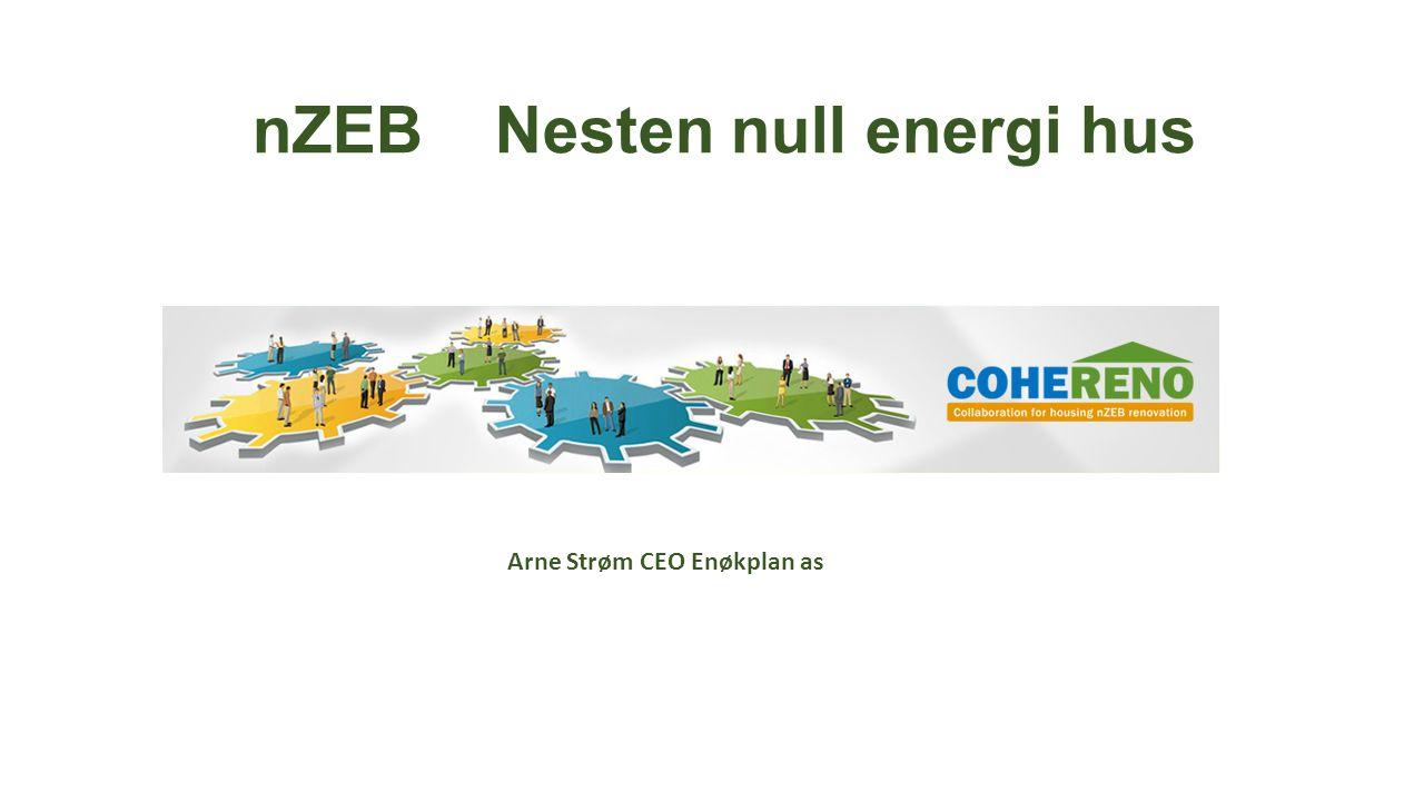 Arne Strøm, Energirådgiver, Villa Ertzaas pågående prosjekt nZEB enokplan.no
