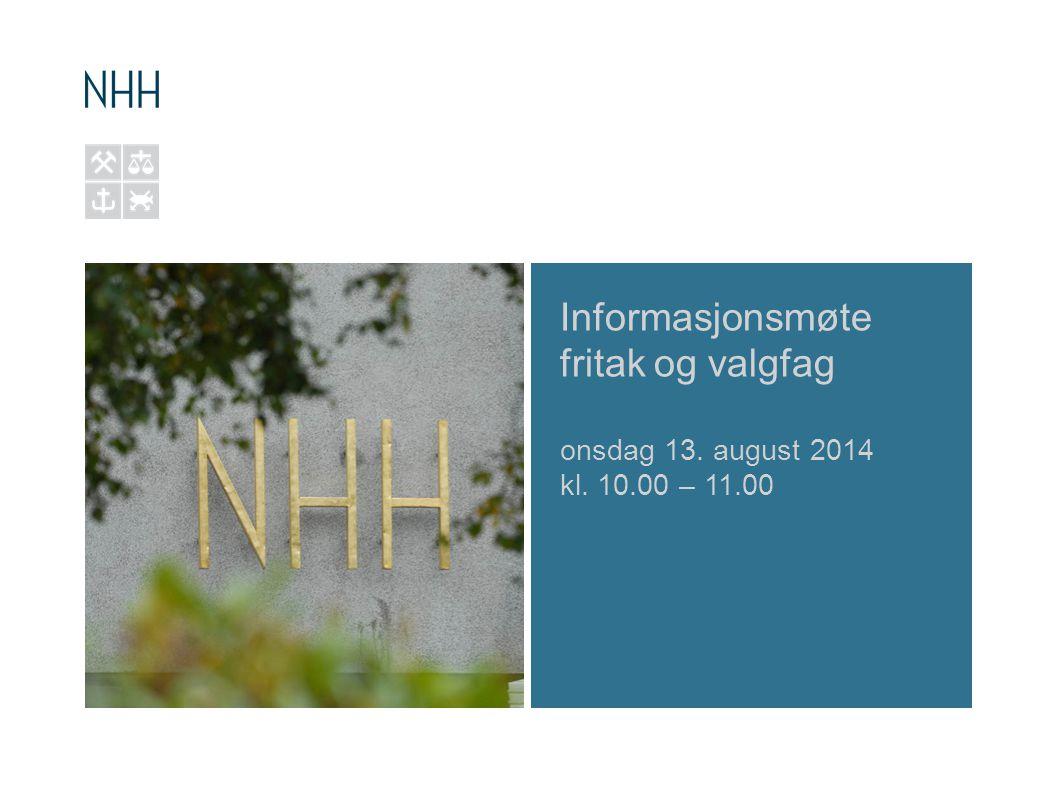 Informasjonsmøte fritak og valgfag onsdag 13. august 2014 kl. 10.00 – 11.00