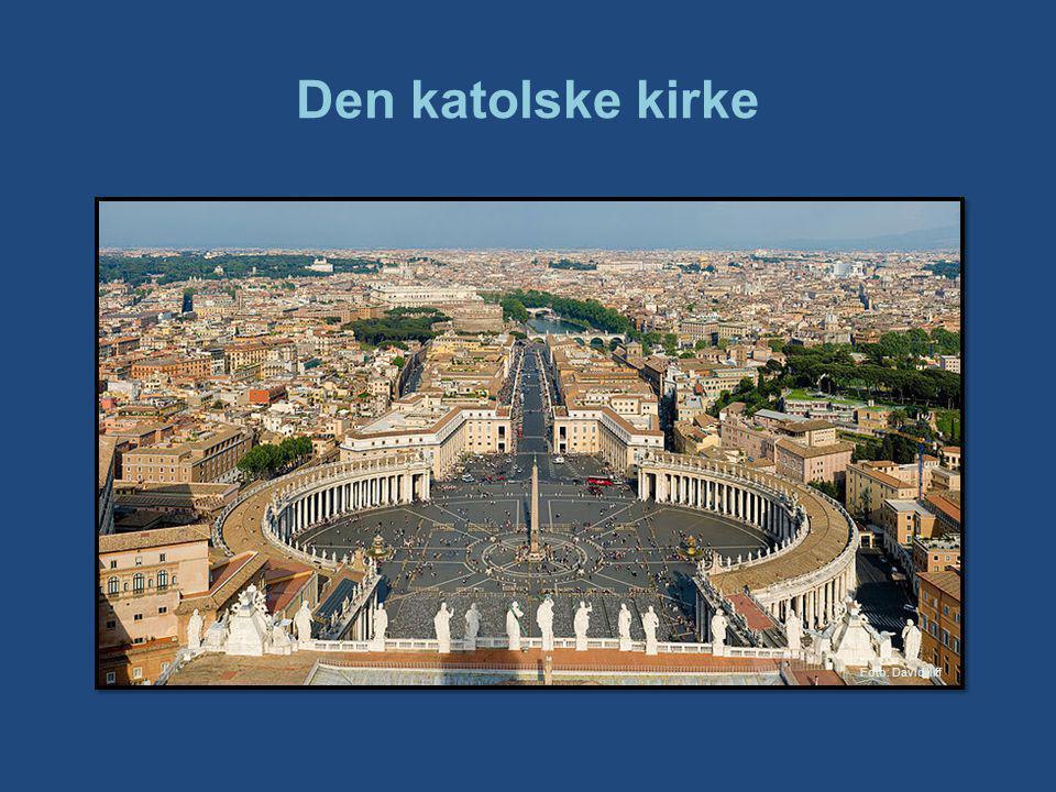 Den katolske kirke Den katolske kirke er det største kirkesamfunnet i verden.