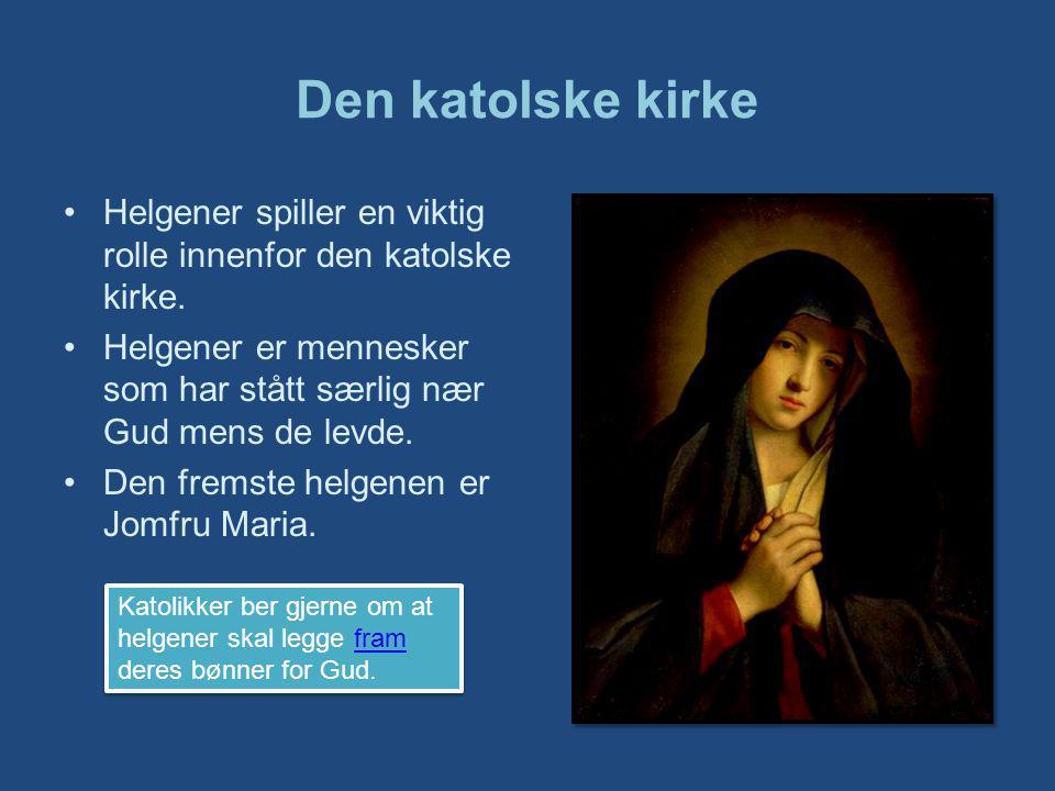 Den katolske kirke Helgener spiller en viktig rolle innenfor den katolske kirke.