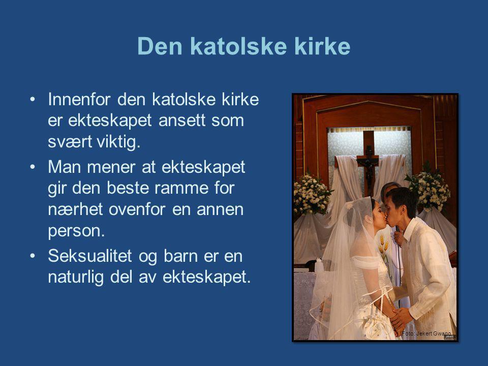 Den katolske kirke Innenfor den katolske kirke er ekteskapet ansett som svært viktig.