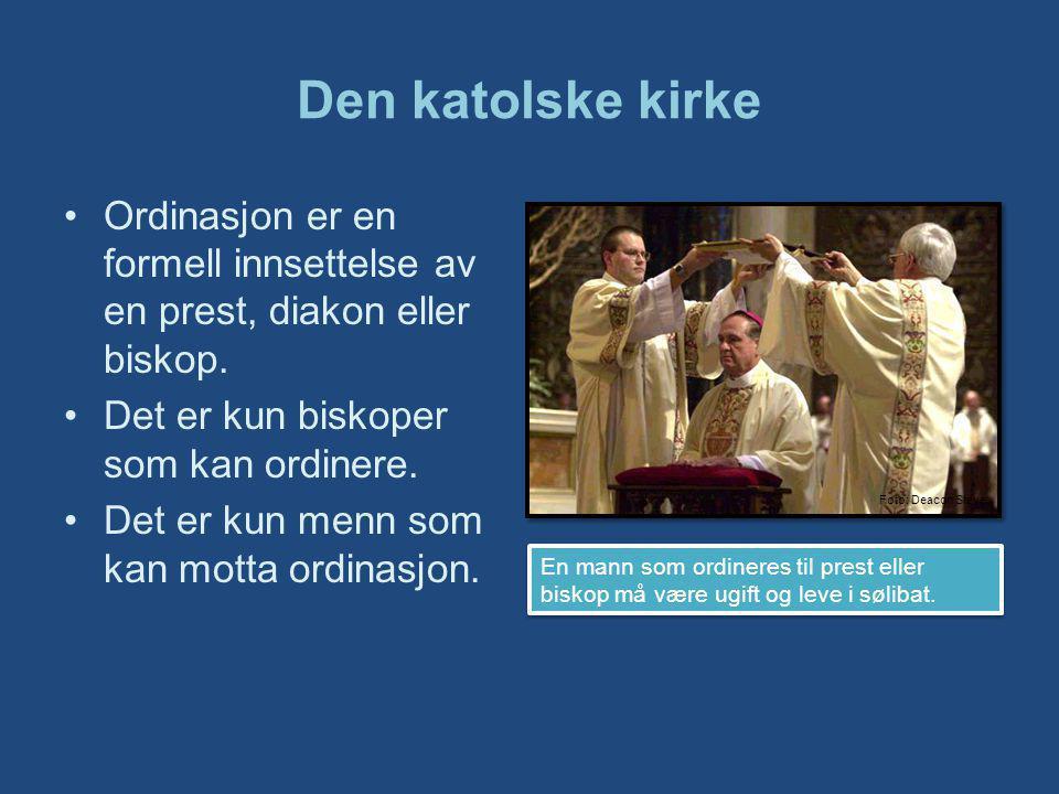 Den katolske kirke Ordinasjon er en formell innsettelse av en prest, diakon eller biskop.