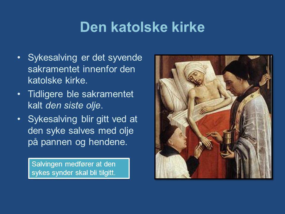 Den katolske kirke Sykesalving er det syvende sakramentet innenfor den katolske kirke.