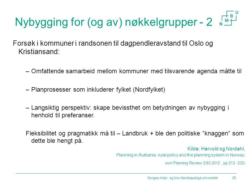 Nybygging for (og av) nøkkelgrupper - 2 Forsøk i kommuner i randsonen til dagpendleravstand til Oslo og Kristiansand: –Omfattende samarbeid mellom kom