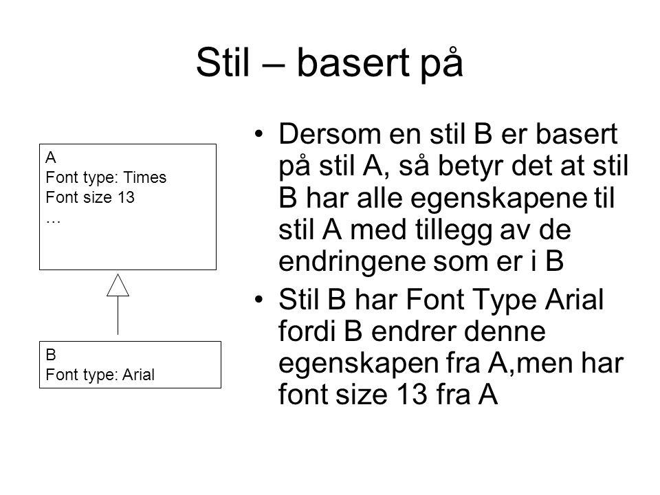 Stil – basert på Dersom en stil B er basert på stil A, så betyr det at stil B har alle egenskapene til stil A med tillegg av de endringene som er i B