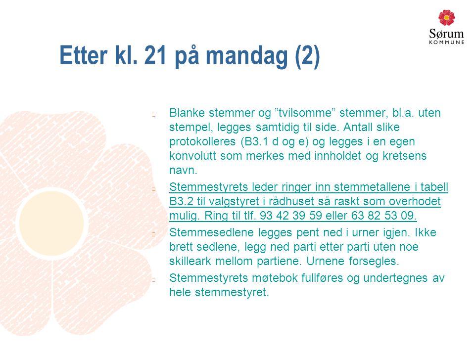 """Etter kl. 21 på mandag (2) n Blanke stemmer og """"tvilsomme"""" stemmer, bl.a. uten stempel, legges samtidig til side. Antall slike protokolleres (B3.1 d o"""