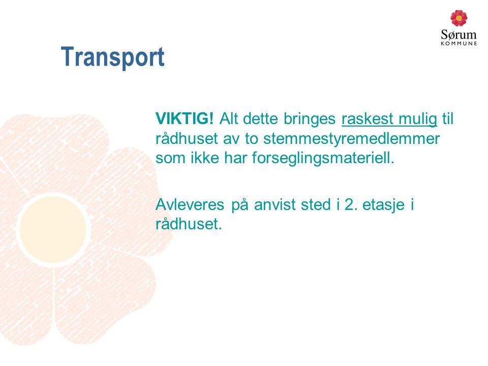 Transport VIKTIG! Alt dette bringes raskest mulig til rådhuset av to stemmestyremedlemmer som ikke har forseglingsmateriell. Avleveres på anvist sted