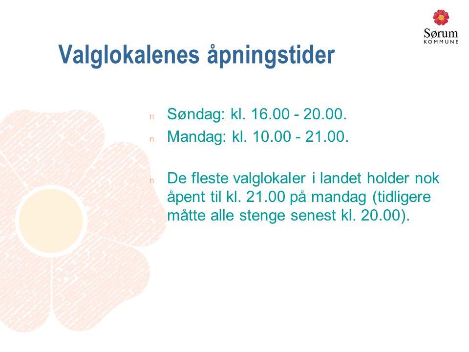 Valglokalenes åpningstider n Søndag: kl. 16.00 - 20.00. n Mandag: kl. 10.00 - 21.00. n De fleste valglokaler i landet holder nok åpent til kl. 21.00 p