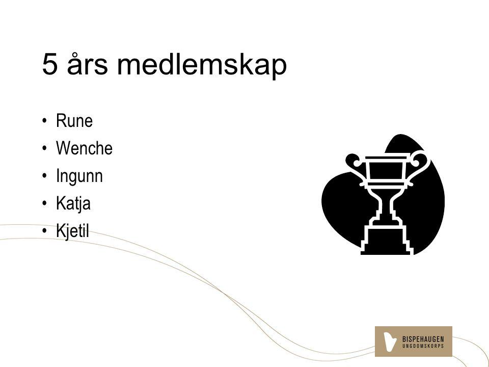 5 års medlemskap Rune Wenche Ingunn Katja Kjetil
