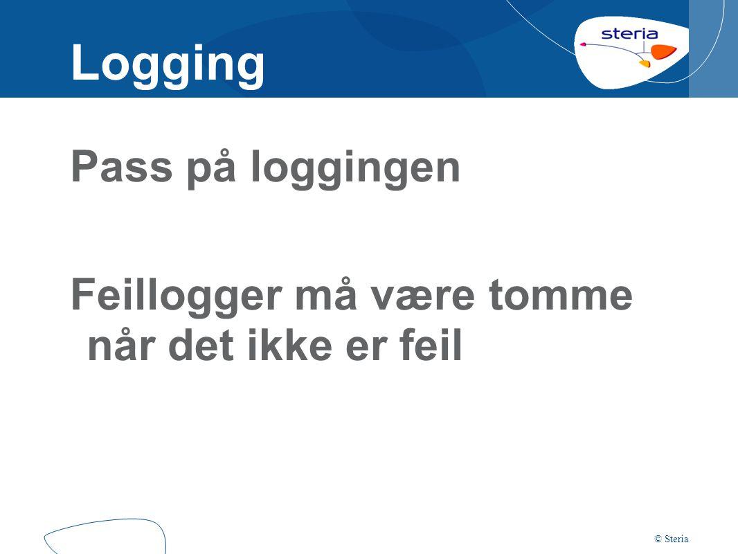© Steria Logging Pass på loggingen Feillogger må være tomme når det ikke er feil