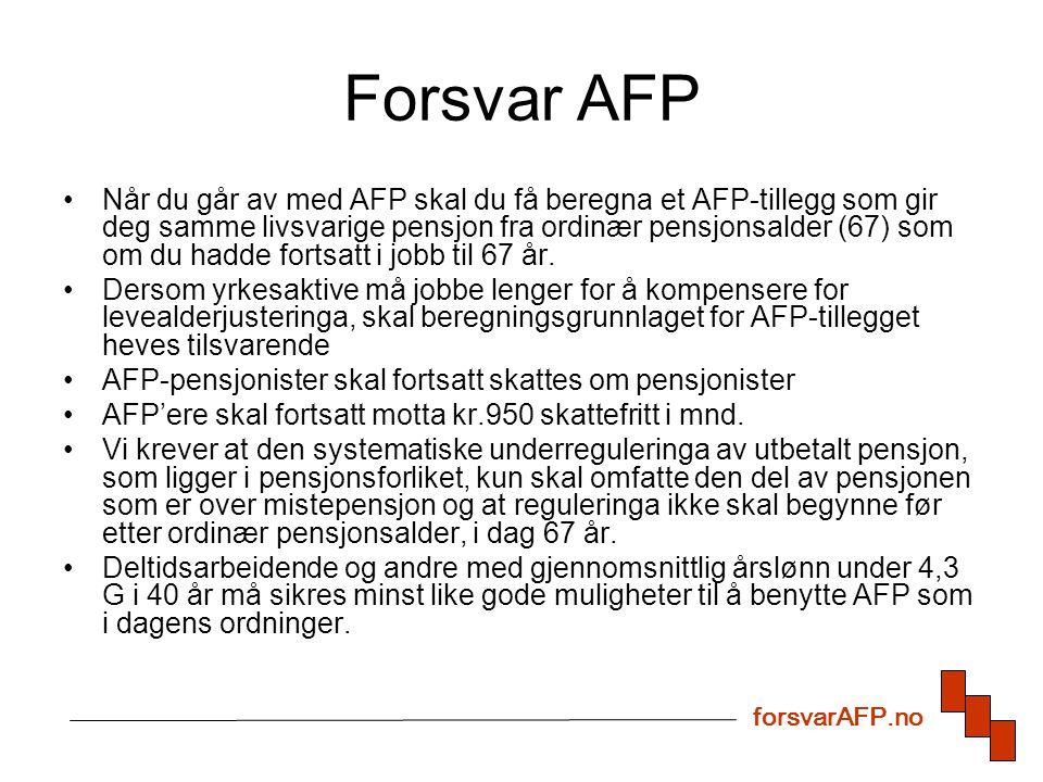 Forsvar AFP Når du går av med AFP skal du få beregna et AFP-tillegg som gir deg samme livsvarige pensjon fra ordinær pensjonsalder (67) som om du hadde fortsatt i jobb til 67 år.