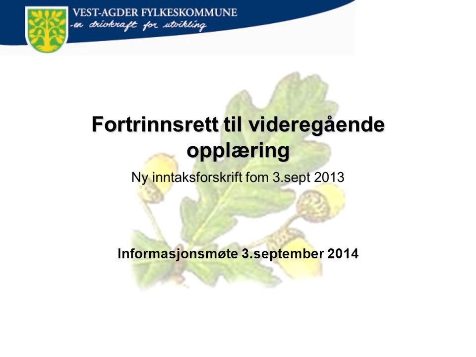 Fortrinnsrett til videregående opplæring Informasjonsmøte 3.september 2014