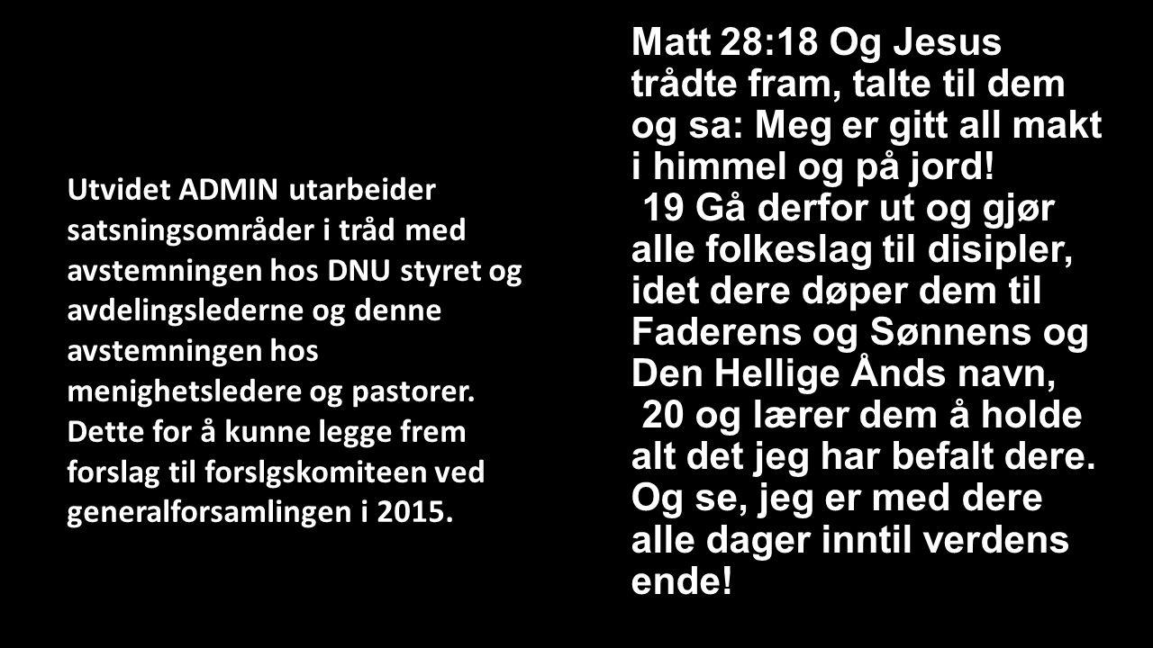 Matt 28:18 Og Jesus trådte fram, talte til dem og sa: Meg er gitt all makt i himmel og på jord.