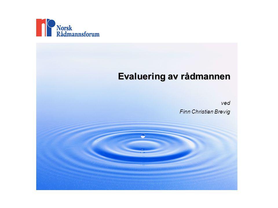 Evaluering av rådmannen Evaluering av rådmannen ved Finn Christian Brevig