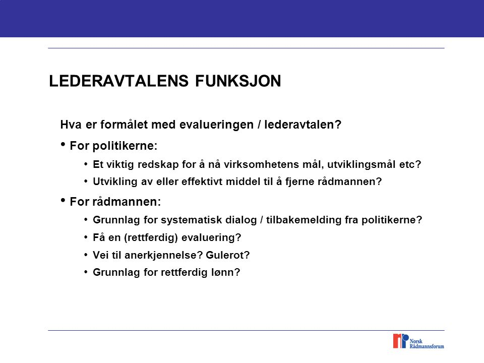 LEDERAVTALENS FUNKSJON Hva er formålet med evalueringen / lederavtalen.